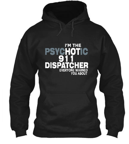 Tshirt , Hoodies - I'm The Hot 911 Dispatcher Everyone Warned About
