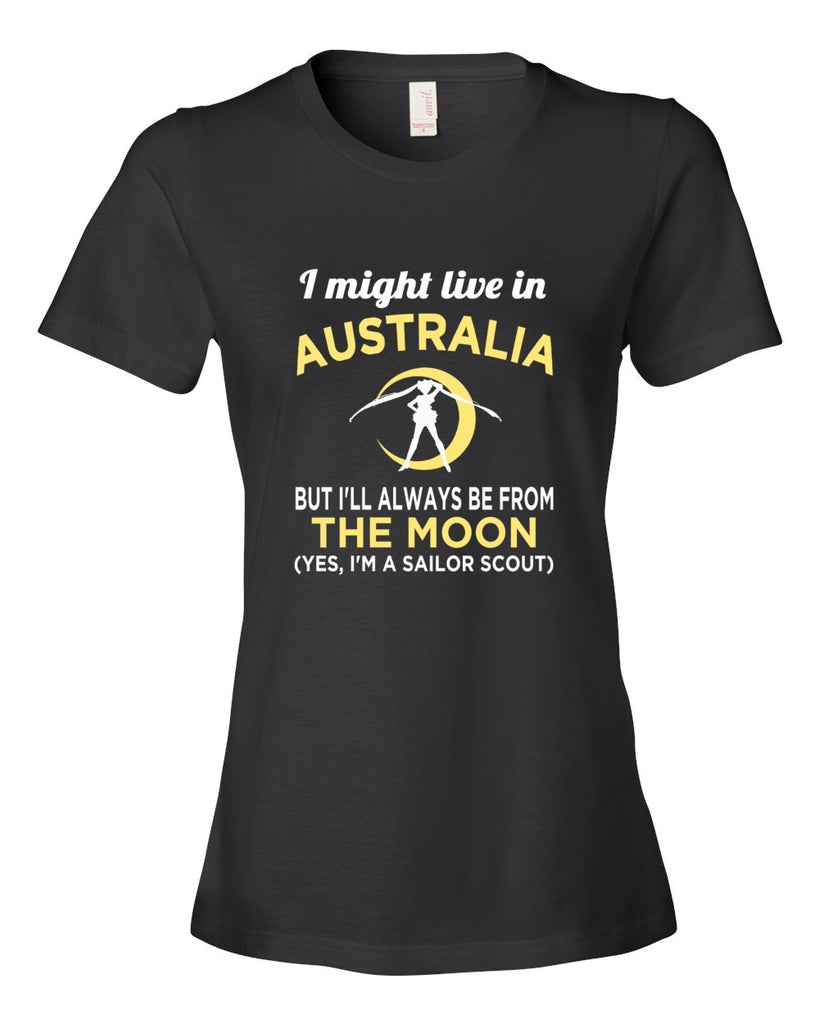 Tshirt , Hoodies - I Might Live In Australia But I'll Always Be From The Moon