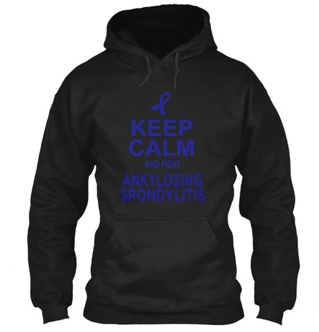 Tshirt , Hoodies - Keep Calm And Fight Ankylosing Spondylitis