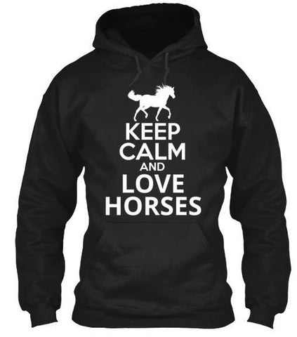 Tshirt , Hoodies - Keep Calm And Love Horses
