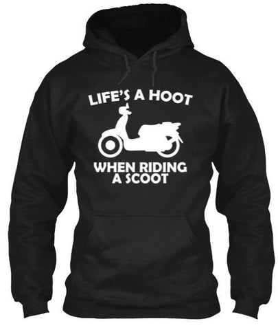 Tshirt , Hoodies - Life's A Hoot When Riding A Scoot