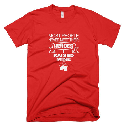 Tshirt , Hoodies - Most People Never Meet Their Heroes I Raised Mine