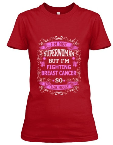 Tshirt , Hoodies - Not Superwoman But Fighting Breast Cancer