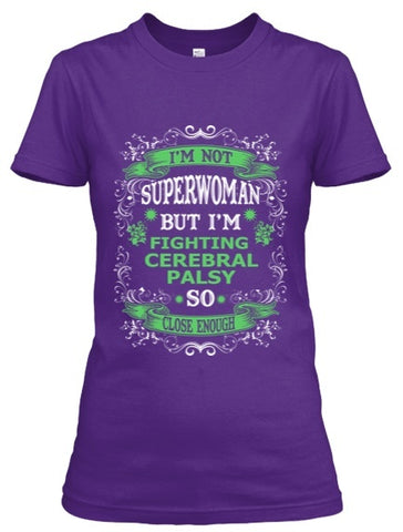 Tshirt , Hoodies - Not Superwoman But Fighting  Cerebral Palsy