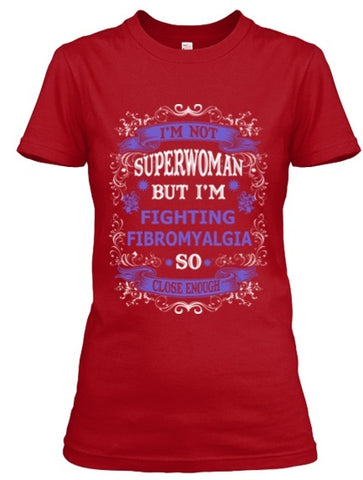 Tshirt , Hoodies - Not Superwoman But Fighting Fibromyalgia