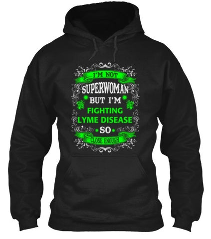 Tshirt , Hoodies - Not Superwoman But Fighting Lyme Disease