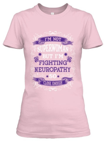 Tshirt , Hoodies - Not Superwoman But Fighting Neuropathy