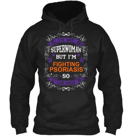 Tshirt , Hoodies - Not Superwoman But Fighting Psoriasis