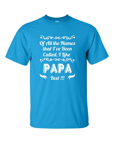 Tshirt , Hoodies - Of All The Names That I've Been Called , I Like Papa Best!