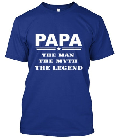 Tshirt , Hoodies - Papa The Man , The Myth , The Legend