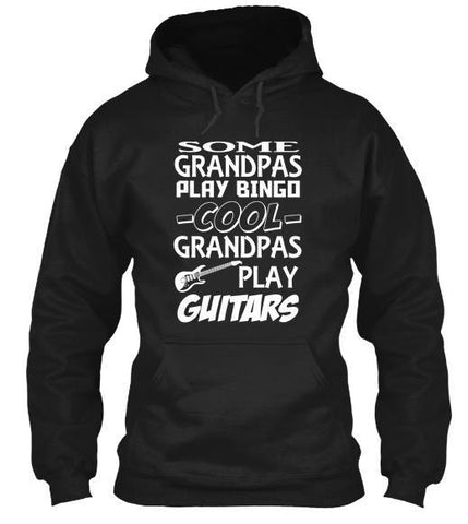 Some Grandpas play bingo cool grandpas play guitars
