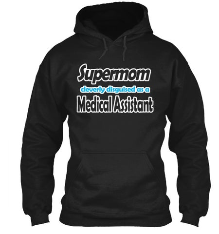 Tshirt , Hoodies - Supermom Cleverly Disguised As A Medical Assistant