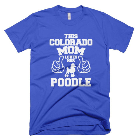Tshirt , Hoodies - This Colorado Mom Lovers Her Poodle