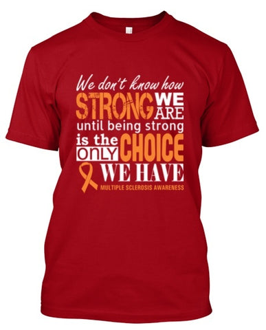 Tshirt , Hoodies - We Are Strong Multiple Sclerosis Awareness