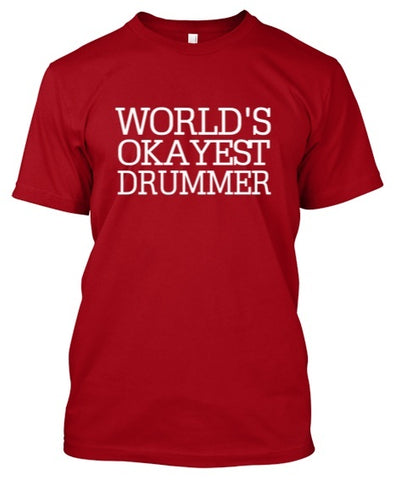 Tshirt , Hoodies - World's Okayest Drummer