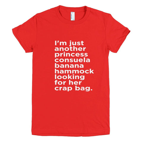 Tshirt - I'm Just Another Consuela Banana Hammock Looking For Her Crap Bag