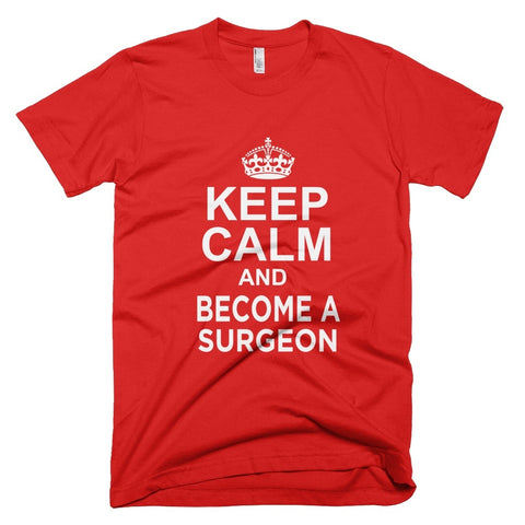 Tshirt - Keep Calm And  Become A Surgeon