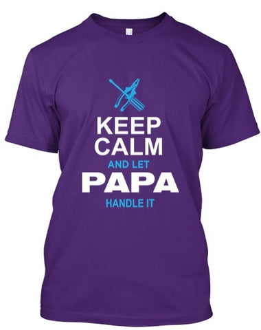 Tshirt - Keep Calm And  Let Papa Handle It