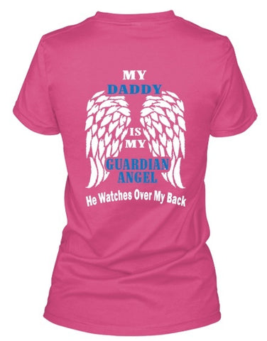 Tshirt - My Daddy Is  My Guardian Angel