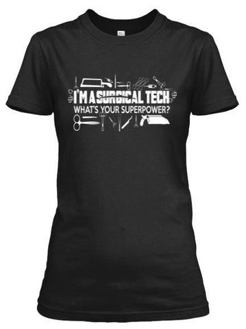 Tshirt - Surgical Tech Superpower