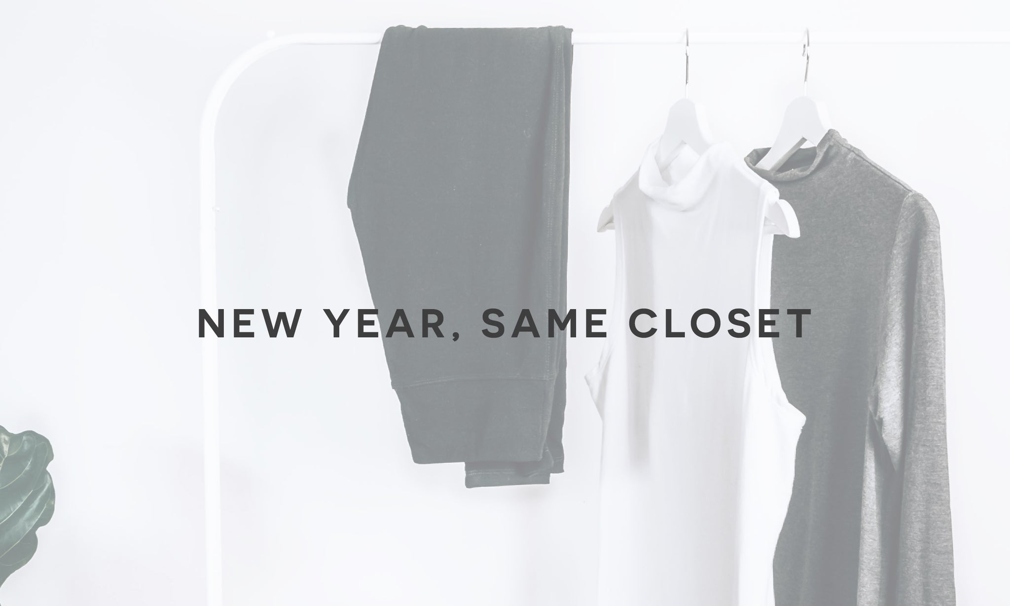 Image of clothing rack with text overlay: New year, same closet