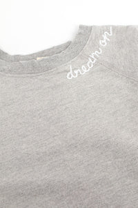 Dream On Heather Grey Sweatshirt