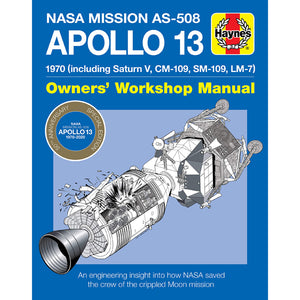Apollo 13 Manual 50th Anniversary Edition : 1970 (including Saturn V, CM-109, SM-109, LM-7)
