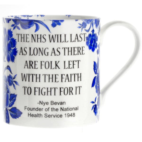 """The NHS will last as long as there are folk left with the faith to fight for it."" NHS Mug"