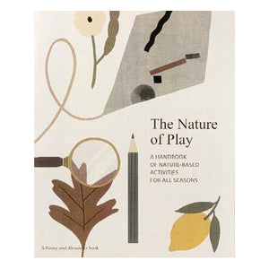 The Nature Of Play: Nature-based activities for all seasons