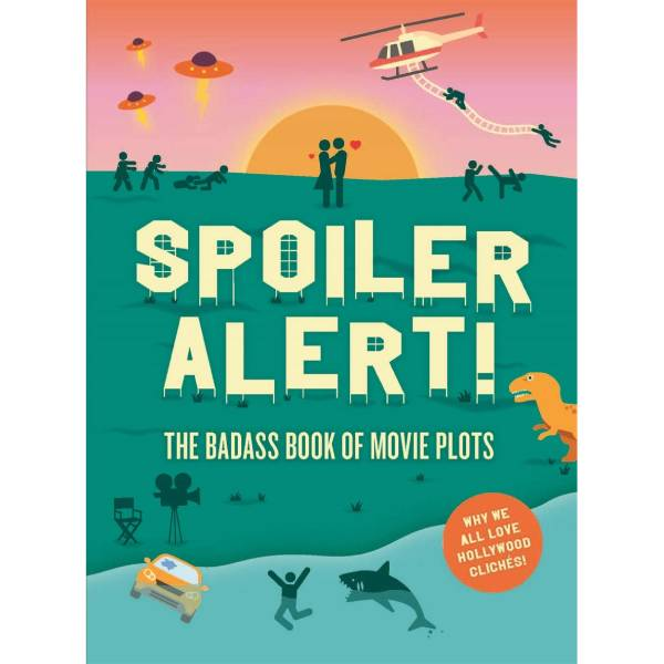 Spoiler Alert! The Badass Book of Movie Plots