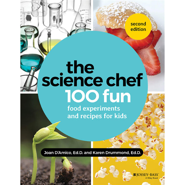 The Science Chef : 100 Fun Food Experiments and Recipes for Kids