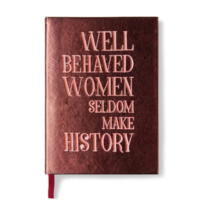 'Well-behaved Women...' Embroidered History Notebook