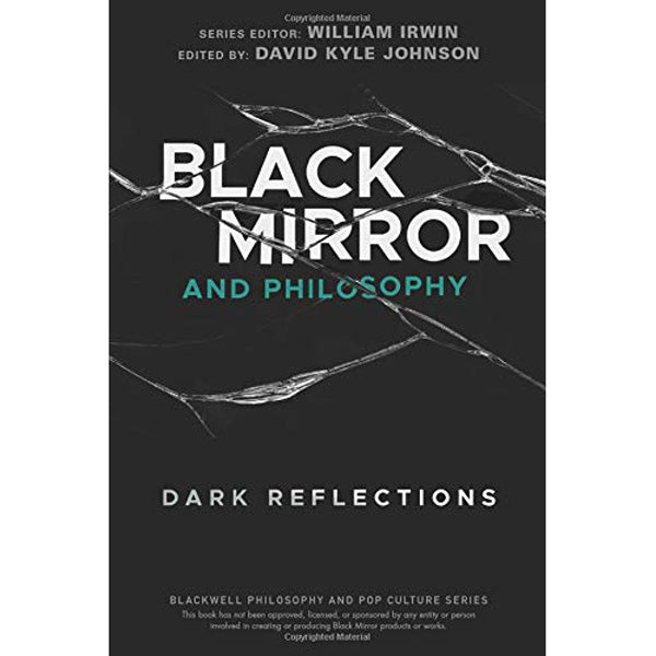 Black Mirror & Philosophy: Dark Reflections