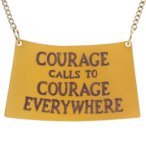 Courage Calls To Courage Necklace