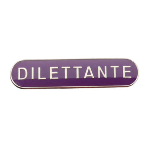 Dilettante  - Badge of Honour