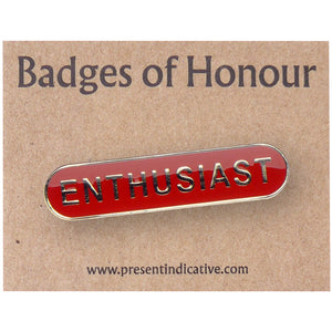 Enthusiast  - Badge of Honour