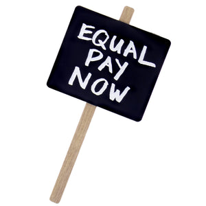 Equal Pay Now Brooch