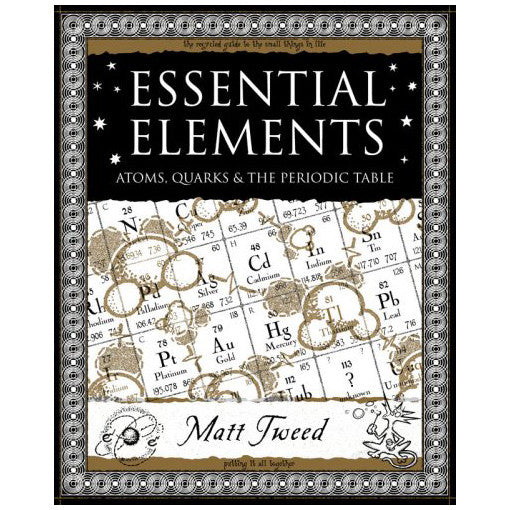 Essential Elements: Atoms, Quarks & The Periodic Table