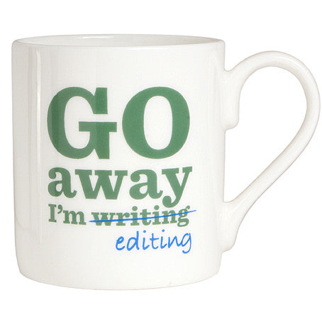 Go Away I'm Editing Bone China Mug