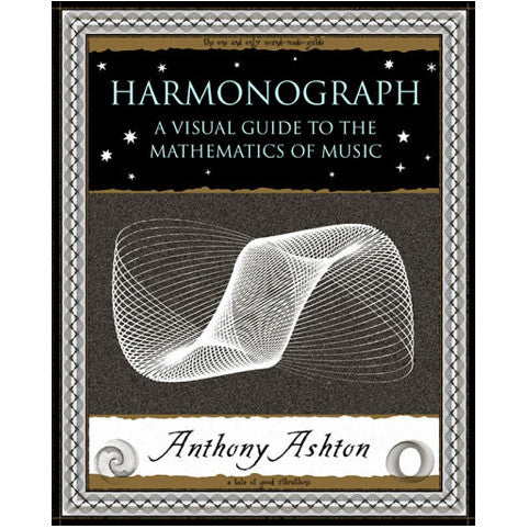 Harmonograph: A Visual Guide to the Mathematical Music