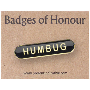 Humbug  - Badge of Honour