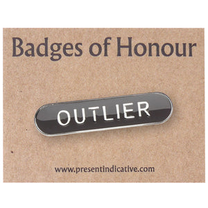 Outlier  - Badge of Honour