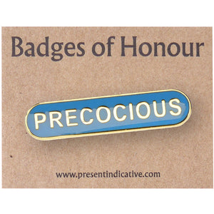 Precocious  - Badge of Honour