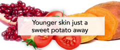 Younger skin just a sweet potato away