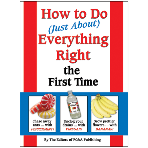 How to Do (Just About) Everything Right the First Time