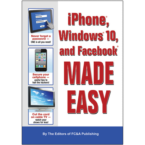iPhone®, Windows® 10, and Facebook® Made Easy
