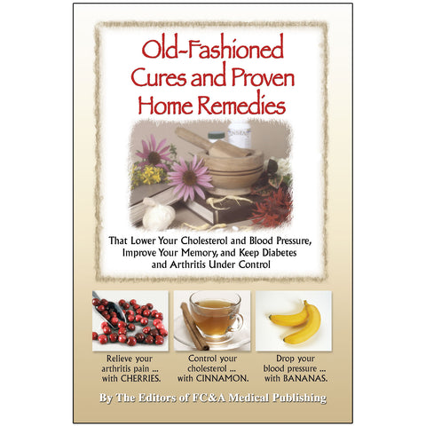 Old-Fashioned Cures and Proven Home Remedies