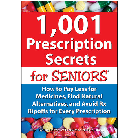 1,001 Prescription Secrets for Seniors