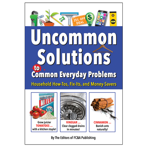 Uncommon Solutions to Common Everyday Problems
