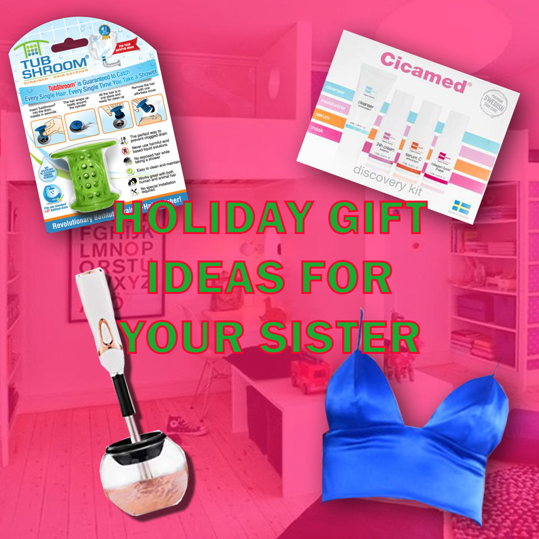 UNIQUE GIFT IDEAS= THE SISTER